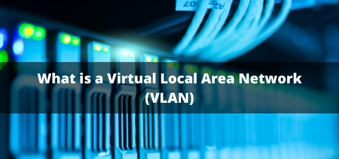 What is a Virtual Local Area Network (VLAN)